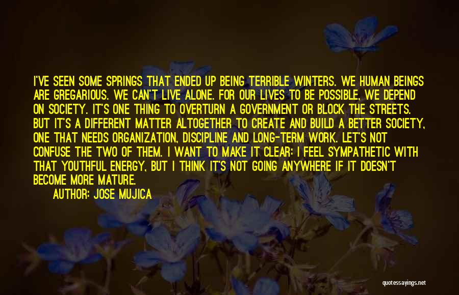 I Want To Be Alone Quotes By Jose Mujica
