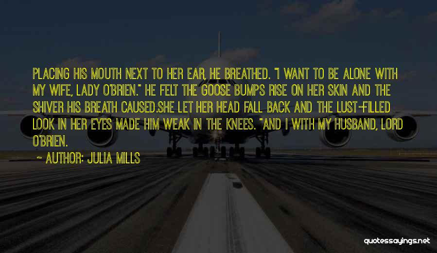 I Want To Be Alone Quotes By Julia Mills