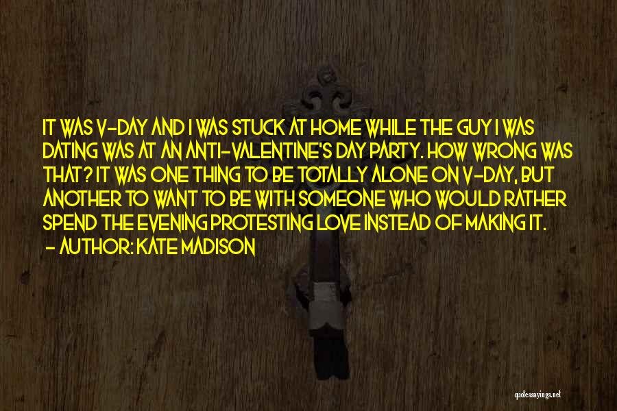 I Want To Be Alone Quotes By Kate Madison