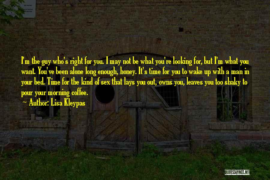 I Want To Be Alone Quotes By Lisa Kleypas