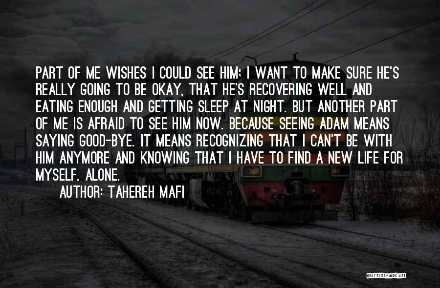 I Want To Be Alone Quotes By Tahereh Mafi