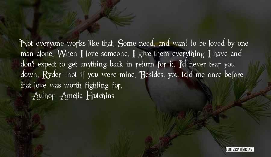 I Want To Be Everything You Need Quotes By Amelia Hutchins