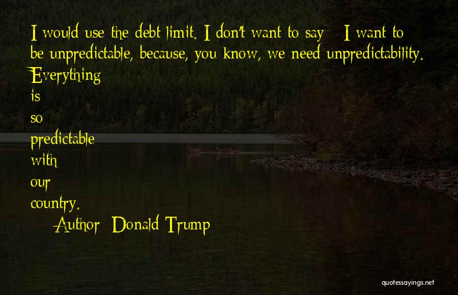 I Want To Be Everything You Need Quotes By Donald Trump