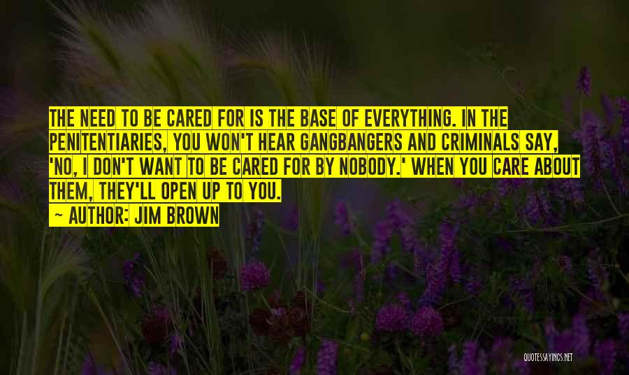 I Want To Be Everything You Need Quotes By Jim Brown