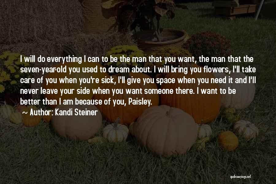 I Want To Be Everything You Need Quotes By Kandi Steiner
