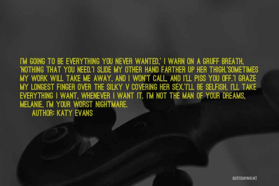 I Want To Be Everything You Need Quotes By Katy Evans