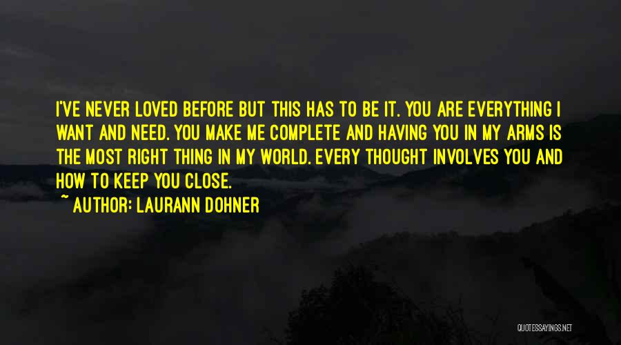 I Want To Be Everything You Need Quotes By Laurann Dohner