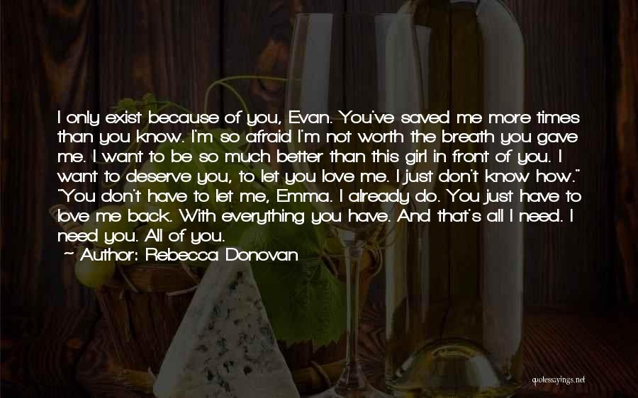 I Want To Be Everything You Need Quotes By Rebecca Donovan