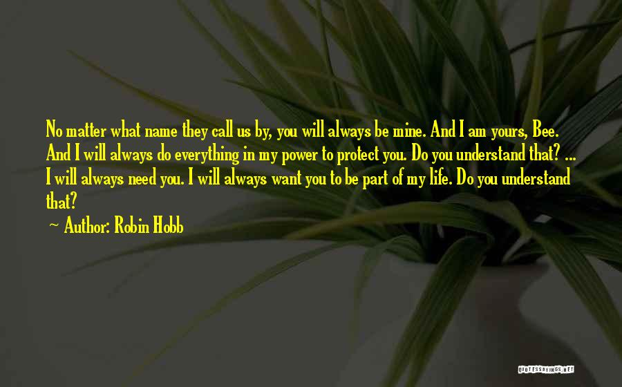 I Want To Be Everything You Need Quotes By Robin Hobb