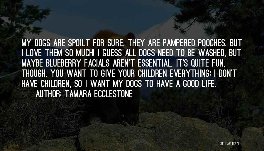 I Want To Be Everything You Need Quotes By Tamara Ecclestone