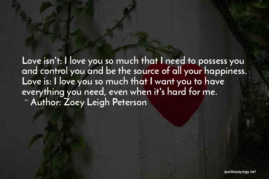 I Want To Be Everything You Need Quotes By Zoey Leigh Peterson