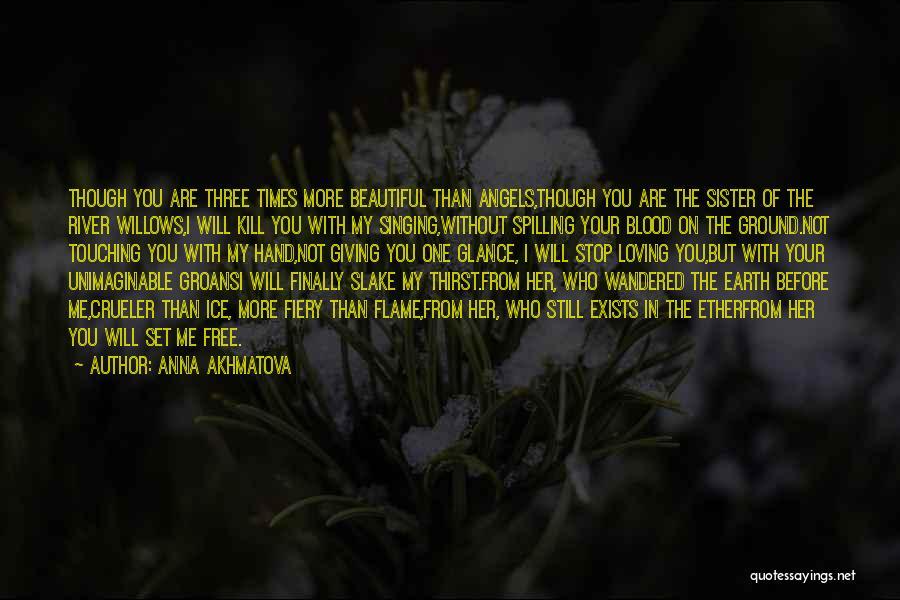 I Want To Be Set Free Quotes By Anna Akhmatova