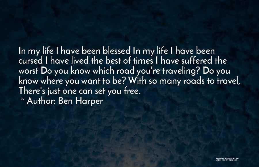 I Want To Be Set Free Quotes By Ben Harper