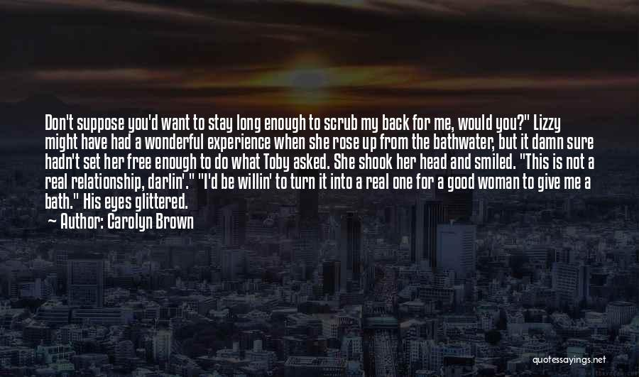 I Want To Be Set Free Quotes By Carolyn Brown