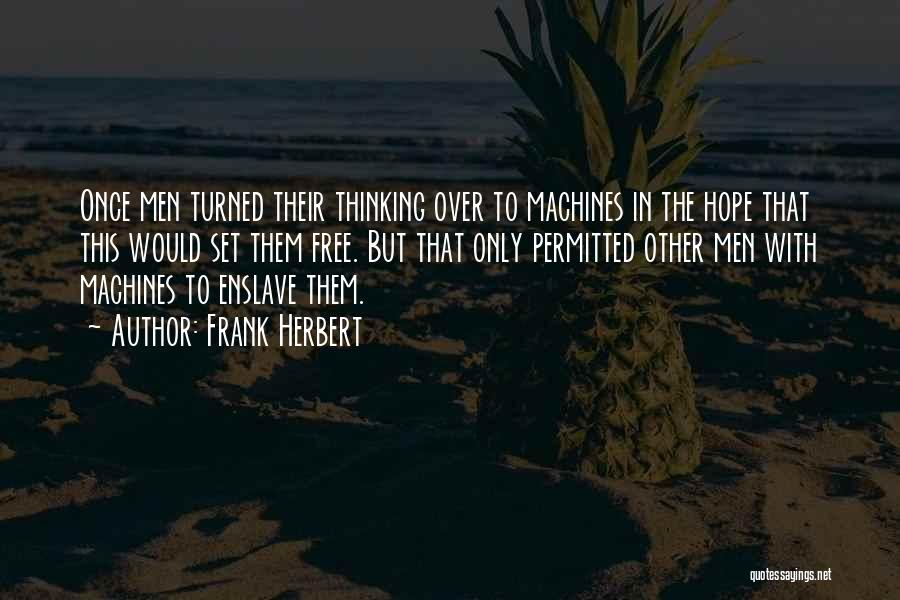 I Want To Be Set Free Quotes By Frank Herbert
