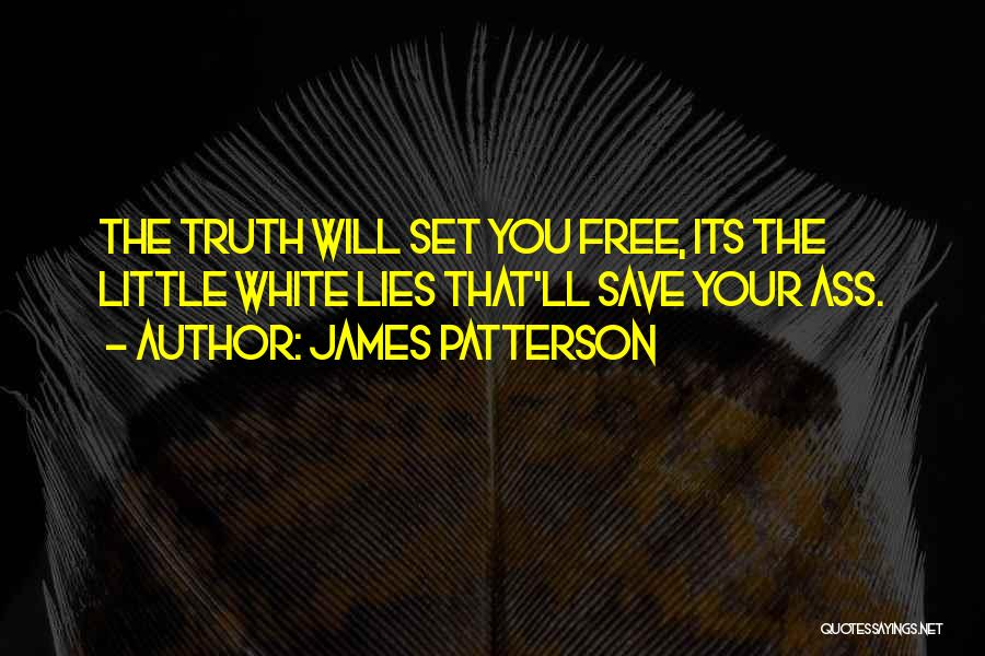 I Want To Be Set Free Quotes By James Patterson