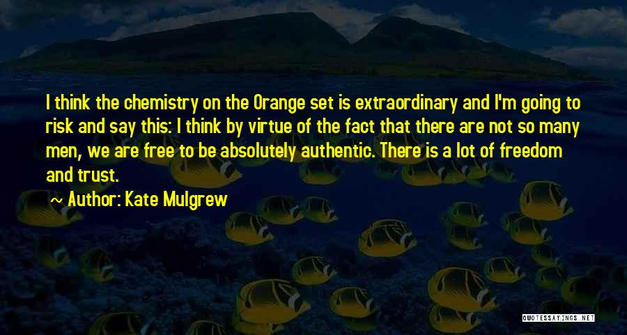 I Want To Be Set Free Quotes By Kate Mulgrew