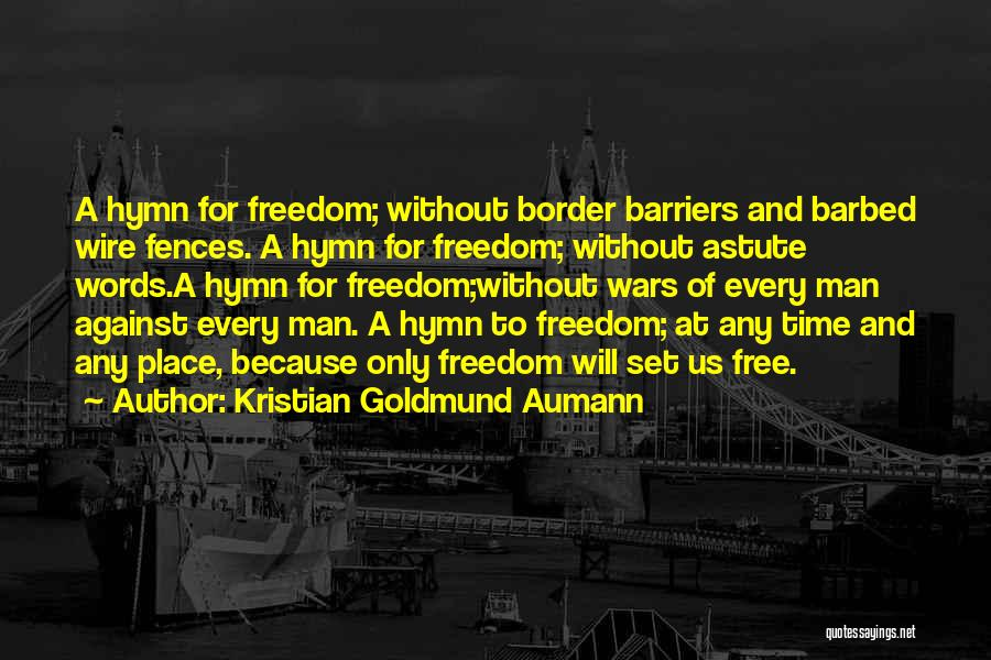 I Want To Be Set Free Quotes By Kristian Goldmund Aumann