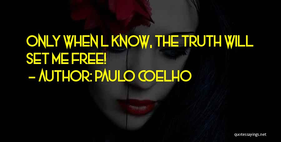 I Want To Be Set Free Quotes By Paulo Coelho