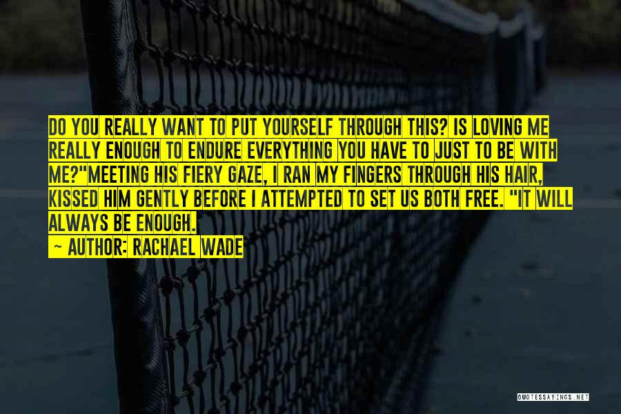I Want To Be Set Free Quotes By Rachael Wade