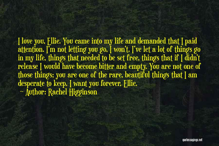 I Want To Be Set Free Quotes By Rachel Higginson