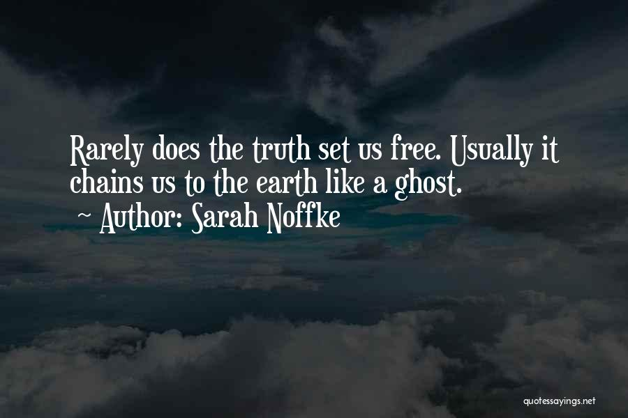 I Want To Be Set Free Quotes By Sarah Noffke
