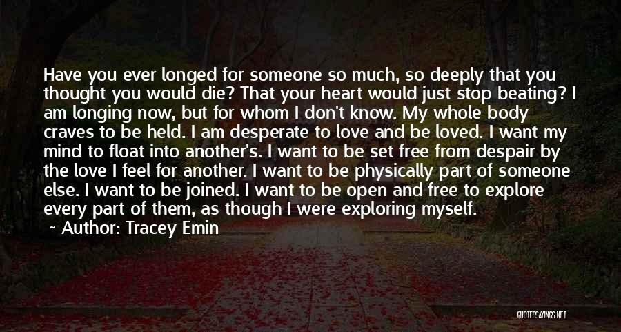 I Want To Be Set Free Quotes By Tracey Emin