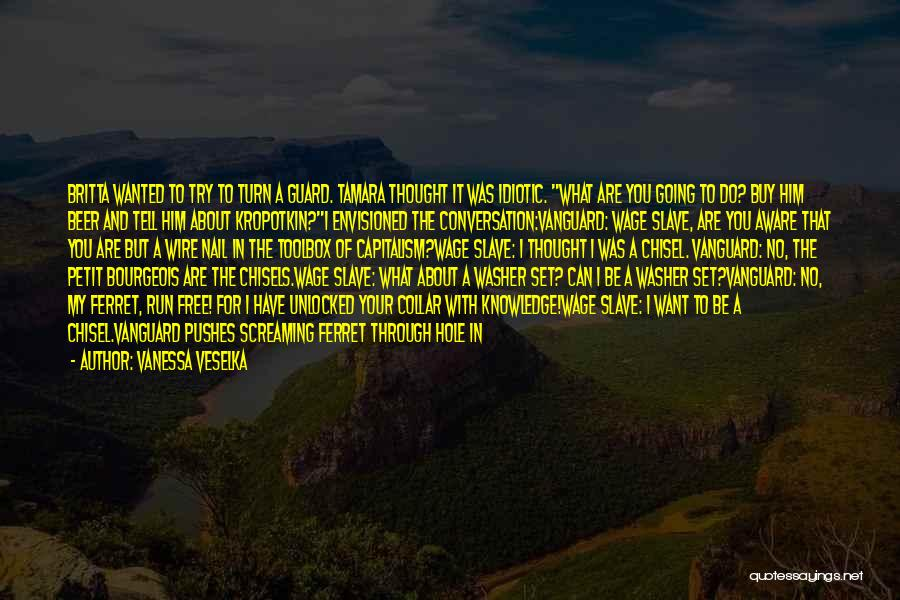 I Want To Be Set Free Quotes By Vanessa Veselka