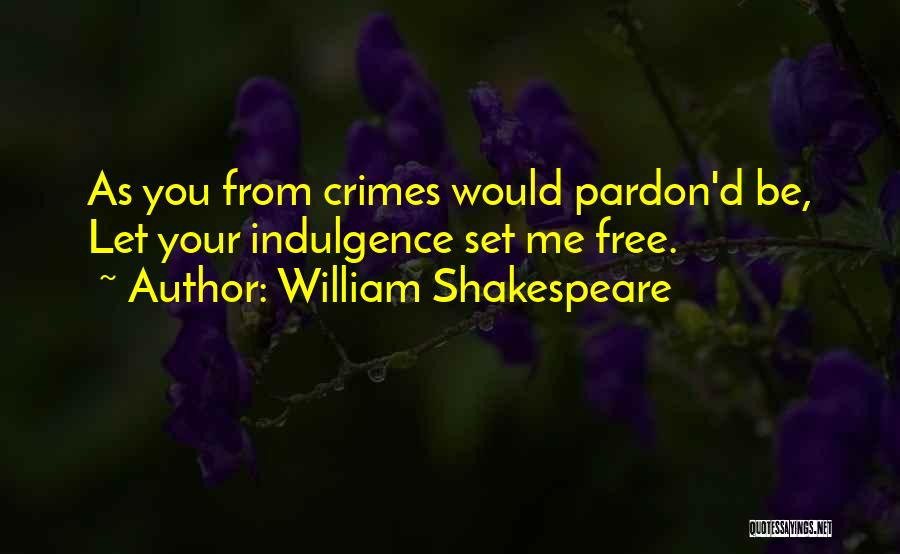 I Want To Be Set Free Quotes By William Shakespeare