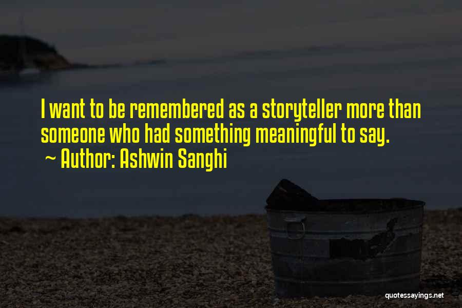 I Want To Be Something More Quotes By Ashwin Sanghi