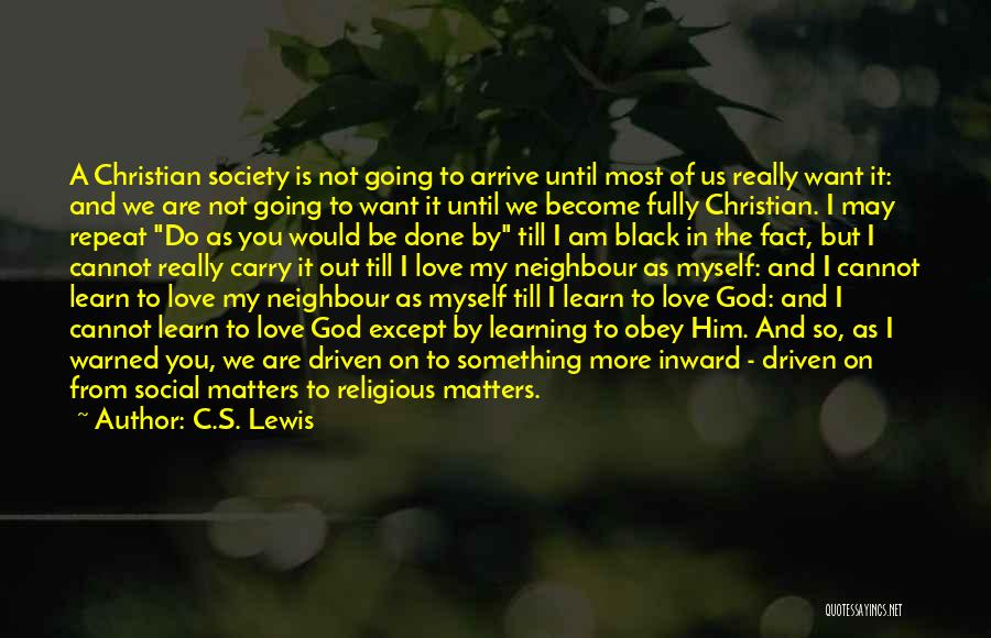I Want To Be Something More Quotes By C.S. Lewis