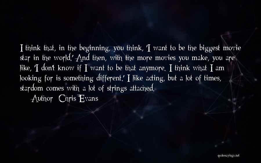 I Want To Be Something More Quotes By Chris Evans