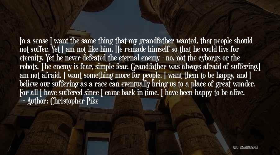 I Want To Be Something More Quotes By Christopher Pike
