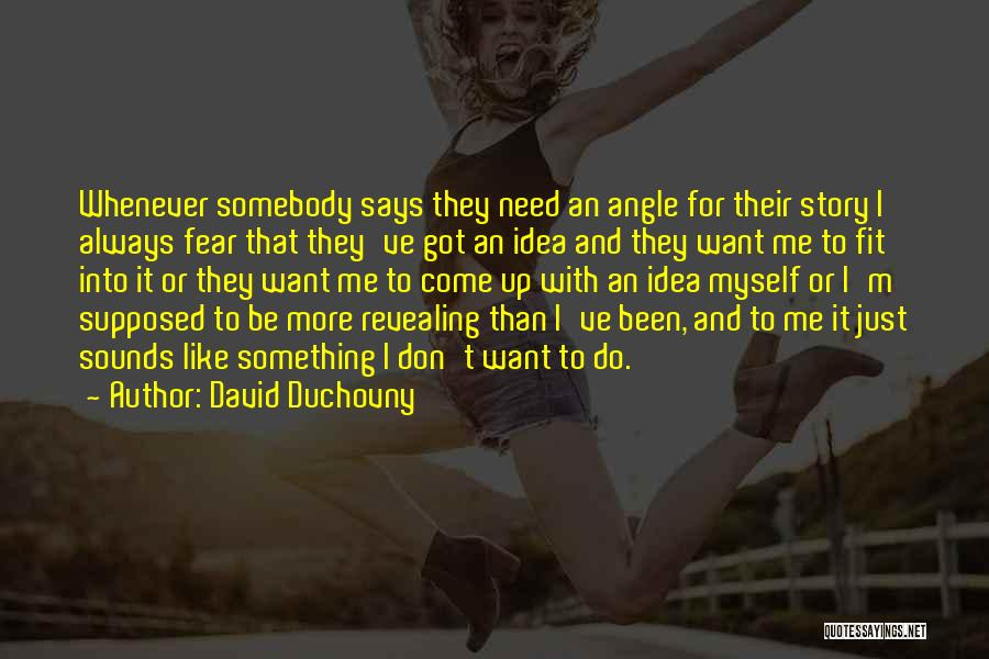 I Want To Be Something More Quotes By David Duchovny