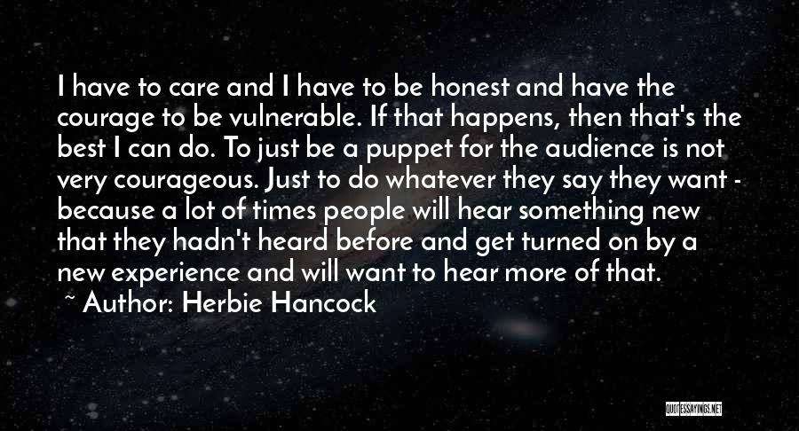 I Want To Be Something More Quotes By Herbie Hancock