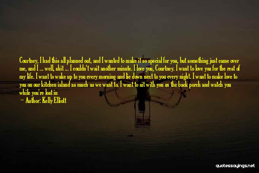 I Want To Be Something More Quotes By Kelly Elliott