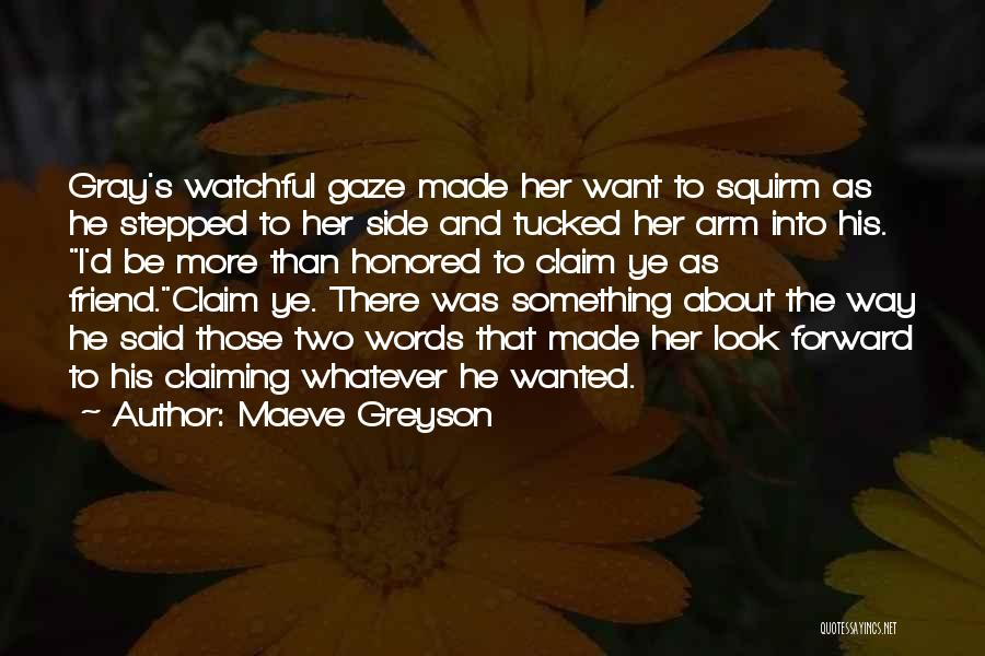 I Want To Be Something More Quotes By Maeve Greyson