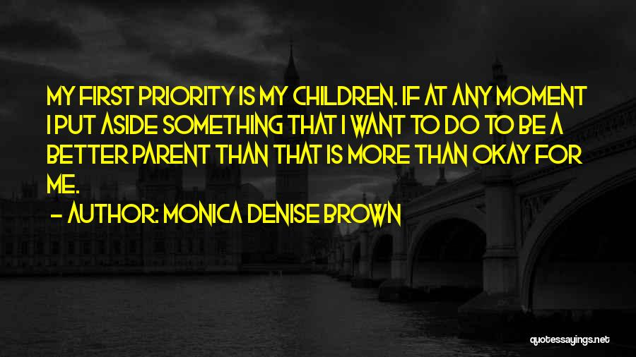 I Want To Be Something More Quotes By Monica Denise Brown