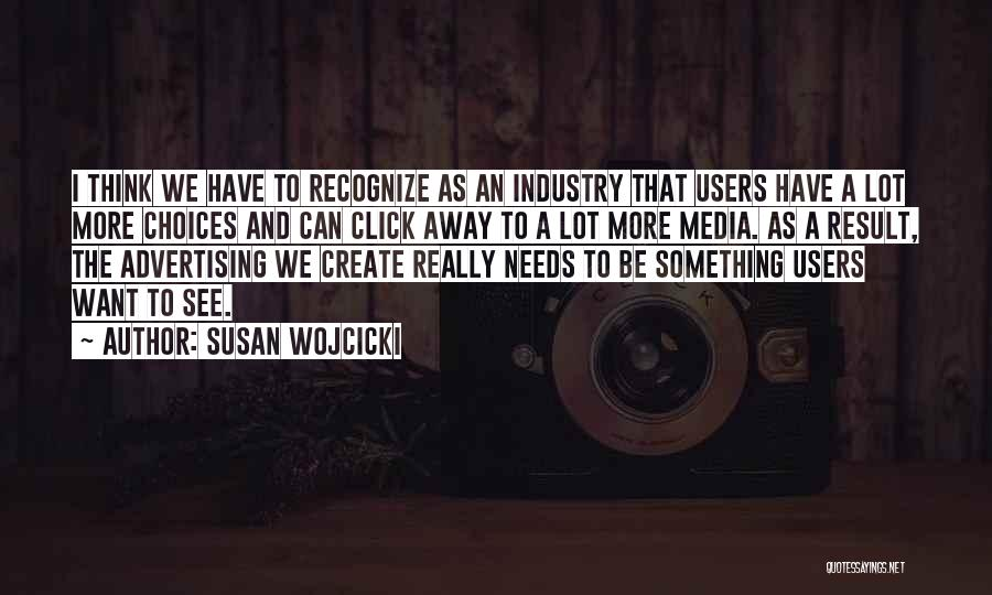 I Want To Be Something More Quotes By Susan Wojcicki