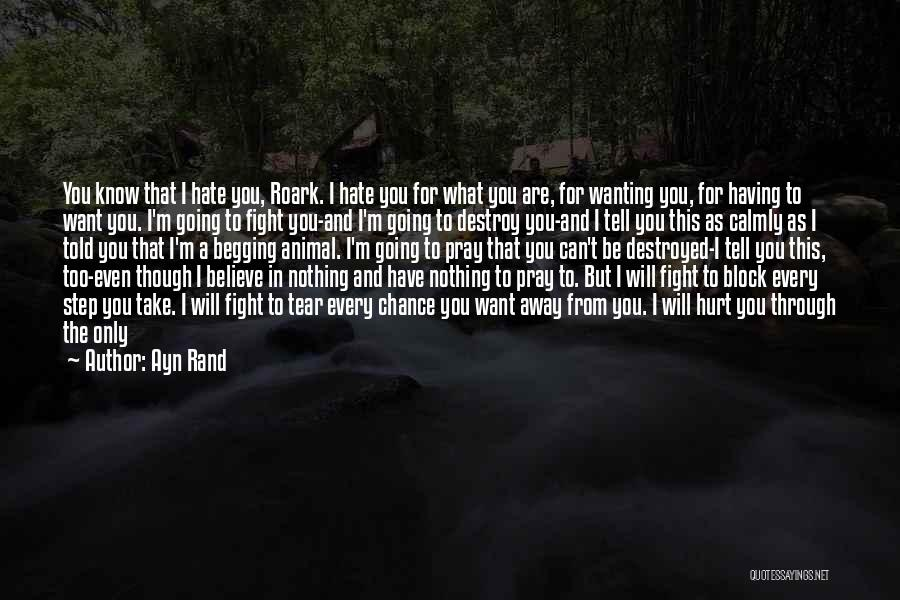 I Want To Be With You Tonight Quotes By Ayn Rand