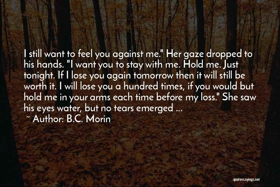 I Want To Be With You Tonight Quotes By B.C. Morin