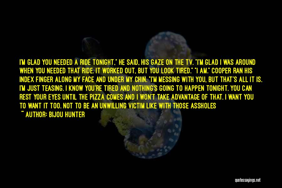 I Want To Be With You Tonight Quotes By Bijou Hunter