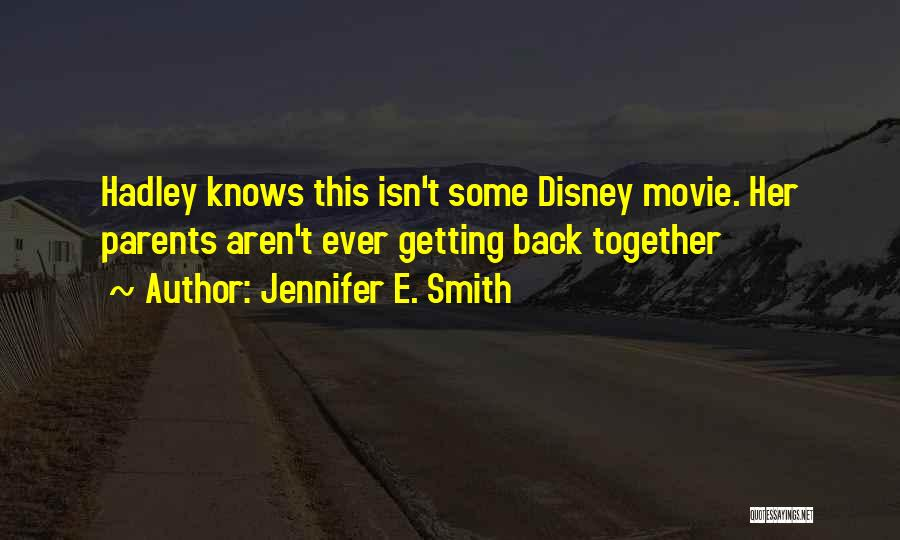 I Want To Get Back Together With You Quotes By Jennifer E. Smith