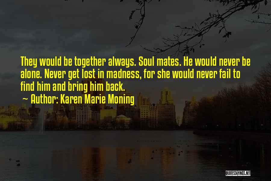 I Want To Get Back Together With You Quotes By Karen Marie Moning