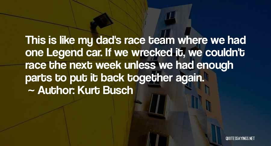 I Want To Get Back Together With You Quotes By Kurt Busch