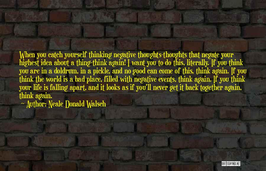 I Want To Get Back Together With You Quotes By Neale Donald Walsch