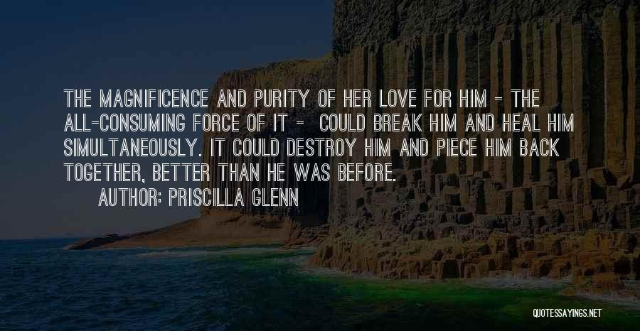 I Want To Get Back Together With You Quotes By Priscilla Glenn