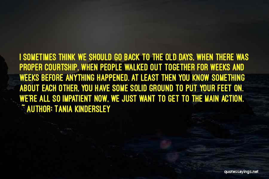 I Want To Get Back Together With You Quotes By Tania Kindersley