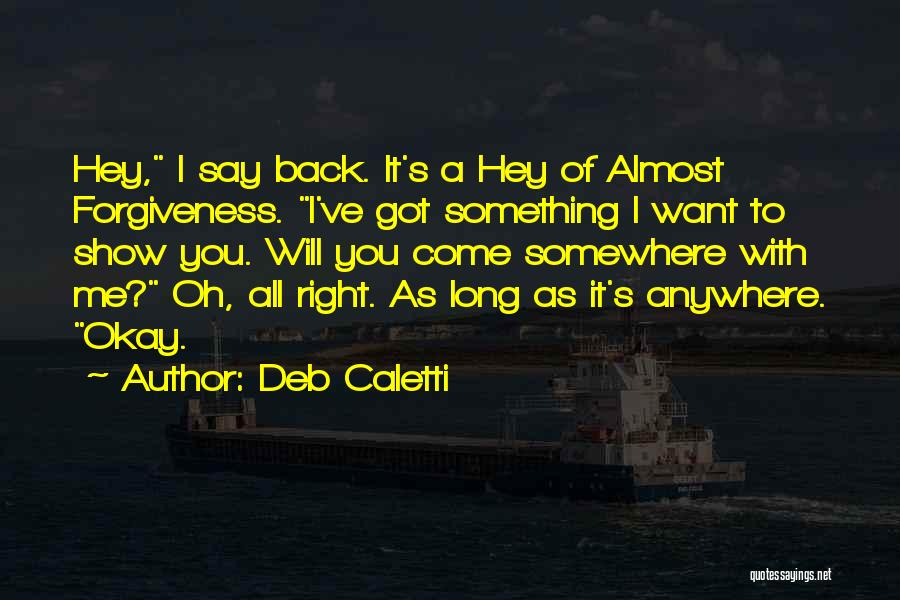 I Want To Go Back To My Past Quotes By Deb Caletti
