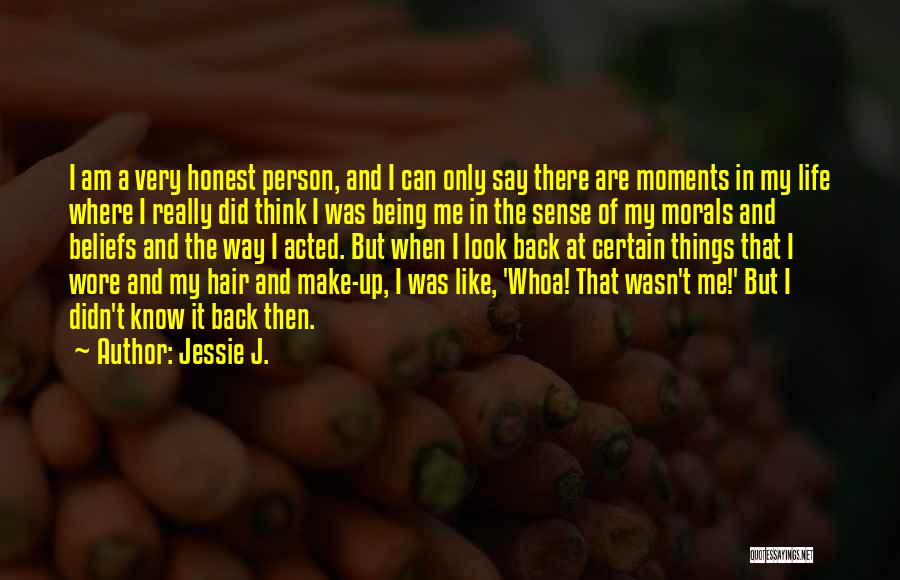 I Want To Go Back To My Past Quotes By Jessie J.